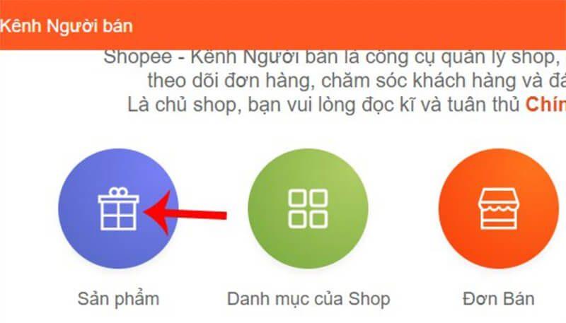 vào giao diện trang chủ của trang bán hàng trên Shopee rồi click vàomục Sản phẩm